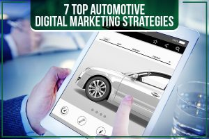 7 Top Automotive Digital Marketing Strategies