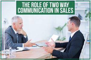 The Role Of Two Way Communication In Sales